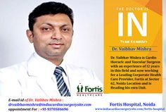 https://indiacardiacsurgery.wordpress.com/2017/09/19/dr-vaibhav-mishra-pioneers-in-cardiothoracic-and-vascular-surgery-in-india/