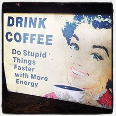 Love this. Coffee advertisement from the 1950's.