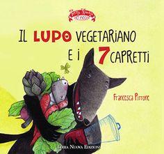 Francesca Pirrone, Il lupo vegetariano e i 7 capretti