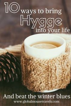 10 ways to bring Hygge into your life #hygge and beat the winter blues