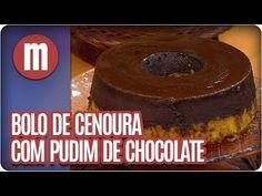 Bolo de cenoura com pudim de chocolate - Mulheres  (01/06/16) - YouTube