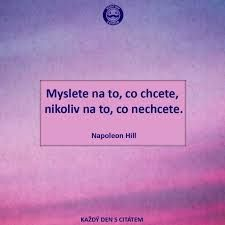 Myslete na to, co chcete, nikoliv na to, co nechcete. Career Quotes, Success Quotes, Art Quotes, Inspirational Quotes, Tony Robbins Quotes, Self Improvement Quotes, Dream Quotes, Napoleon Hill, Marketing Quotes
