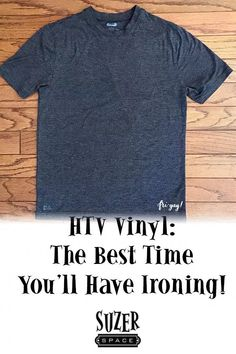 HTV Vinyl: The only good reason to iron! | suzerspace