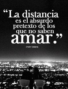 """〽️ """"La distancia es el absurdo pretexto de los que nos saben amar."""""""