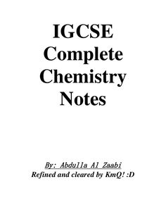 IGCSE Complete Chemistry Notes Refined and cleared by KmQ! :D By: Abdulla Al Zaabi
