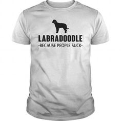 Labradoodle Because People Suck  T-Shirts T-Shirts, Hoodies ==►► Click Image to Shopping NOW!