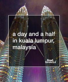 A Day and a Half in Kuala Lumpur, Malaysia