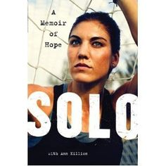 Hope Sole's Solo: A Memoir of Hope by Hope Solo