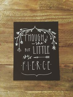 Though She Be But Little, She is Fierce: Don't doubt little people!