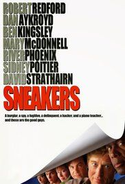 Sneakers was a pretty unique movie. Filled with espionage, theft, and early-day web piracy, this movie is only dated by the technology.