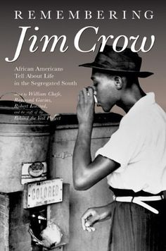 Remembering Jim Crow: African Americans Tell About Life in the Segregated South by William H. Chafe, http://www.amazon.com/dp/1595583343/ref=cm_sw_r_pi_dp_ifTIpb1GRVP4Y