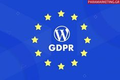 How the Changes in Privacy Regulations in The EU Have Impacted WordPress Release