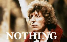 Doctor Who Classic Who fourth doctor nothing