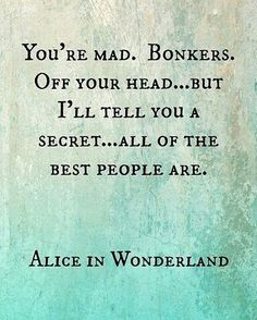 We're all mad here  #zenmoment #zenfrequency #quotes #quote #love #life #quoteoftheday #truth #inspiration #motivation #instaquotes #instaquote #yoga #yogi #yogalove #balance #meditation #strength #zen #peace #peaceful #happy