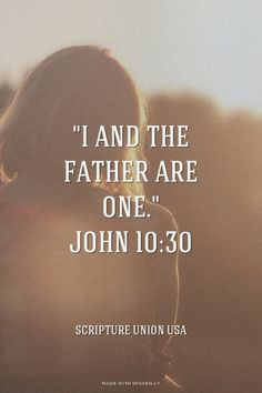 """""""I and the Father are one."""" John 10:30 - Scripture Union USA 