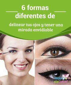 6 formas diferentes de #delinear tus #ojos y tener una mirada envidiable  La forma de delinear los ojos dependerá de la forma de los mismos, así como de la ocasión y de si se trata de un #maquillaje de día o de noche #Belleza