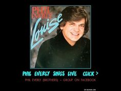 ( the late ) Phil Everly sings Louise