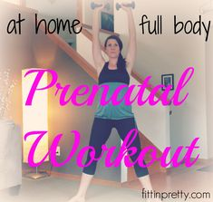 At home, full body prenatal workout from fittinpretty.com
