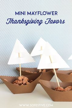 Adorable Mini Mayflower Thanksgiving Nut Cups- Thanksgiving Favors- Name card idea- DIY Thanksgiving craft and activity