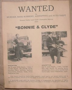 Wanted poster for Bonnie and Clyde ~ there's that famous dress.  Really, 23 is terribly, terribly young.  They threw their lives away for their god: Money.                                                                                                                                                                                 Más