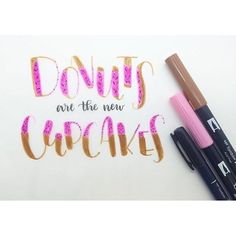 Donuts are the new cupcakes - handlettering using Tombow Dual Brush Pens and Fudenosuke Hard Tip Brush Pen Creative Lettering, Brush Lettering, Lettering Design, Learn Calligraphy, Modern Calligraphy, Tombow Usa, Tombow Dual Brush Pen, Handwritten Letters, Cute Quotes
