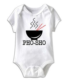 Take a look at this White 'Pho-Sho' Bodysuit - Infant on zulily today!