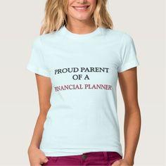 Proud Parent Of A FINANCIAL PLANNER T Shirt, Hoodie Sweatshirt