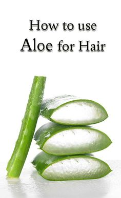 How to use the benefits of Aloe for Hair