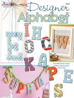 For fun from A to Z, stitch these designer alphabet letters!   Cut from 7-count plastic canvas, these letters can be joined to spell out welcome signs, nameplates for children's rooms, crib mobiles, gift baskets, party decorations and many other imag...