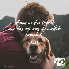 Visual Statements®️ Take only what you really need on vacation with you. I Love Dogs, Cute Dogs, German Quotes, Pets 3, Visual Statements, Cane Corso, Wanderlust Travel, Animal Memes, Funny Moments