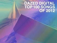 Dazed Digital Top 100 Songs Of 2012
