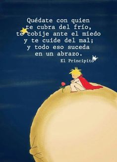 Todo n 1 abrazo! Reading Quotes, Book Quotes, Words Quotes, Life Quotes, Sayings, Positive Phrases, Motivational Phrases, Inspirational Quotes, Little Prince Quotes