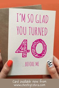 Funny birthday card for women - This funny birthday card is hilarious and the perfect gift for the women in your life turning - 40th Birthday Gifts For Women, Creative Birthday Gifts, 40th Birthday Cards, Happy 40th Birthday, Birthday Cards For Friends, 40th Birthday Parties, Birthday Woman, Sister Birthday, 40th Birthday Decorations