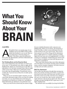 What You Should Know About Your Brain - interesting reading, regarding how the brain deals with information from all 6 senses. When under stress, anxiety, depression or negative thoughts - the brain processes data in a different way.