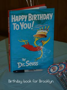 Dr. Seuss Birthday book we used for Brooklyn's 1st birthday. Everyone signed it!