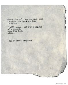 Typewriter Series #1898 by Tyler Knott Gregson Check out my Chasers of the Light Shop! chasersofthelight.com/shop