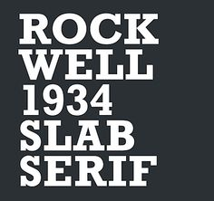 Credit: Domenic Lippa RockwellRockwell is an instantly recognisable slab serif font where the serifs are similar in we...