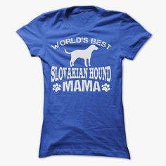 WORLDS BEST SLOVAKIAN HOUND MAMA SHIRT, Order HERE ==> https://www.sunfrog.com/Pets/WORLDS-BEST-SLOVAKIAN-HOUND-MAMA-SHIRT-Ladies.html?53624, Please tag & share with your friends who would love it , #superbowl #birthdaygifts #xmasgifts