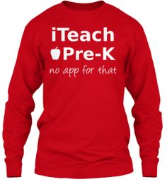 Discover Limited Time Iteach Pre K Women's T-Shirt, a custom product made just for you by Teespring. With world-class production and customer support, your satisfaction is guaranteed. - I A Pre K No App For That Nurse Love, Love French, Keep Calm And Love, Cute Shirts, Custom Clothes, Love Her, Shirt Designs, Just For You, Graphic Sweatshirt