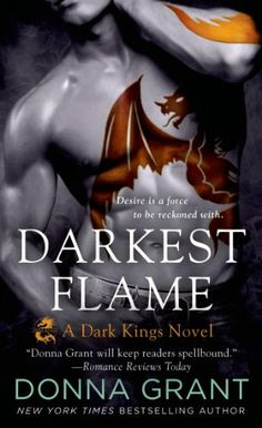 Darkest Flame (Dark Kings) - Kindle edition by Donna Grant. Paranormal Romance Kindle eBooks @ Amazon.com.
