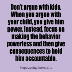 If only I had known years ago! I did read in a book that parents either always allow arguing or never allow disagreement which is bad too. Need to find middle ground. Learn How to Stop Your Child from Arguing with You - Empowering Parents Parenting Quotes, Kids And Parenting, Parenting Hacks, Parenting Classes, Parenting Articles, Peaceful Parenting, Parenting Styles, Citation Parents, Empowering Parents