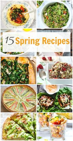 15 Spring Recipes - Celebrate the fresh flavors of spring with these 15 delicious and nutritious Spring Recipes. primaverakitchen.com