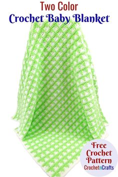 Free crochet pattern for a two color baby blanket. I used a spring green and white, but choose any colors to make this special for your little ones. Crochet Baby Blanket Free Pattern, Easy Crochet Blanket, Baby Afghan Crochet, Baby Afghans, Afghan Crochet Patterns, Baby Patterns, Free Crochet, Baby Blankets, Small Blankets