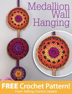 Medallion Wall Hanging Download from Talking Crochet newsletter. Click on the photo to access the free pattern. Sign up for this free newsletter here: AnniesEmailUpdates.com.