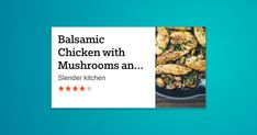 Balsamic Chicken with Mushrooms and Thyme is ready 25 minutes, tastes like a restaurant dish, and is …