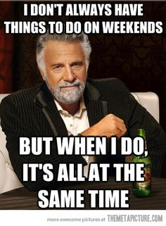 Things to do on weekends…