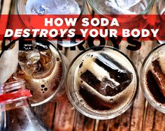 How Soda Destroys Your Body  - Photo by: Shutterstock http://www.womenshealthmag.com/nutrition/soda-destroys-your-body