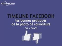 timeline-facebook-les-bonnes-pratiques-de-la-photo-de-couverture-par-make-me-viral by Make Me Viral via Slideshare