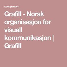 Grafill - Norsk organisasjon for visuell kommunikasjon   Grafill