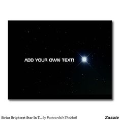 Sirius Brightest Star In The Earth's Night Sky Postcard